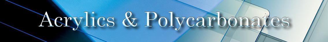 acrylics&polycarbonates
